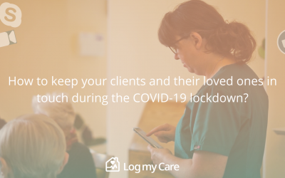 How to keep your clients and their loved ones in touch during the COVID-19 lockdown?