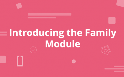 Introducing the Family Module