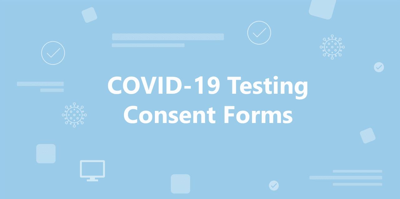 Coronavirus testing consent forms
