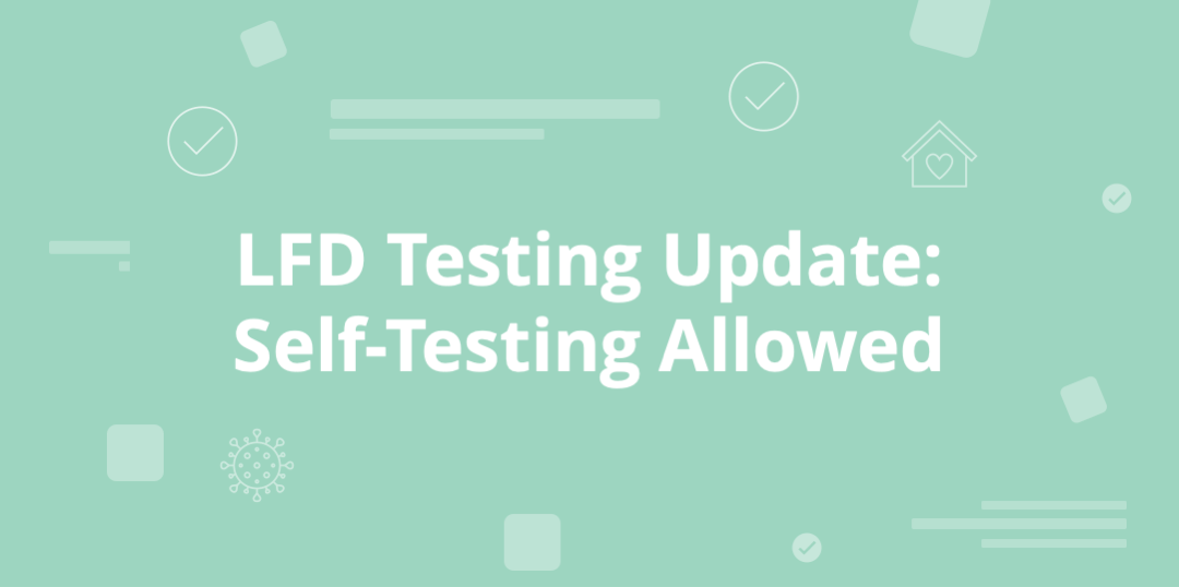 Lateral flow device testing guidance has been updated to allow self testing