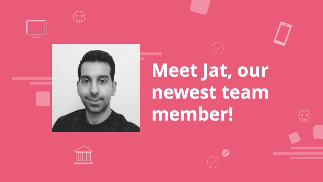 Meet Jat, our newest team member